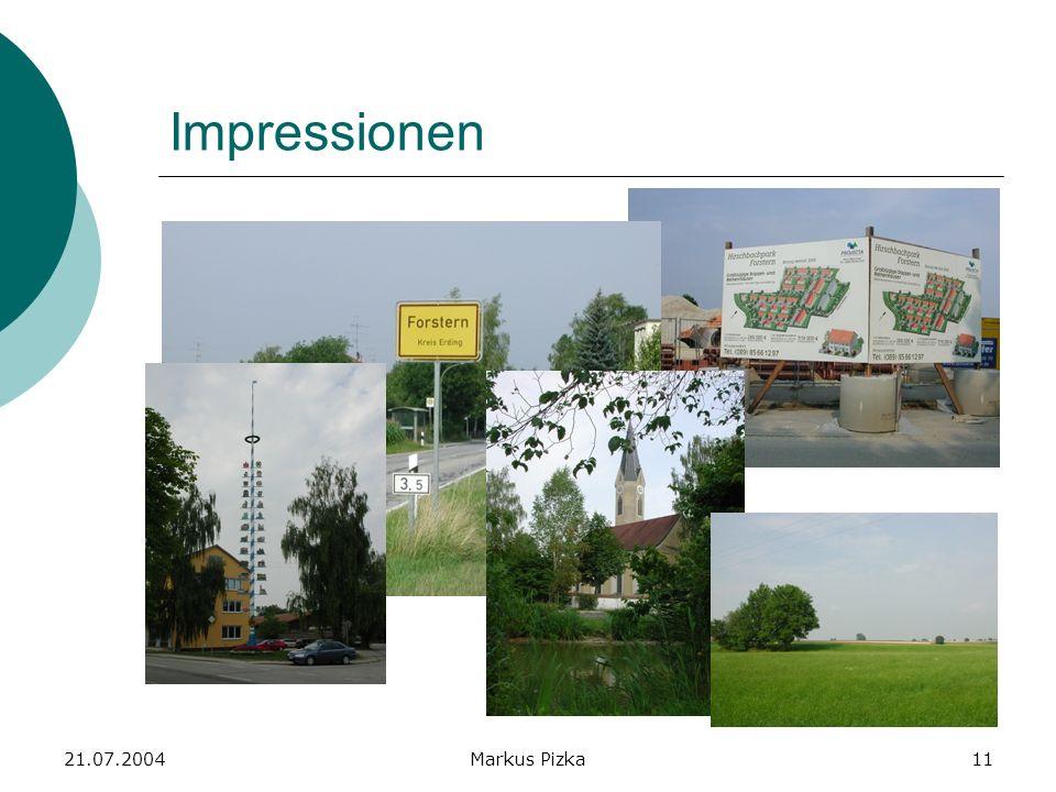 21.07.2004Markus Pizka11 Impressionen