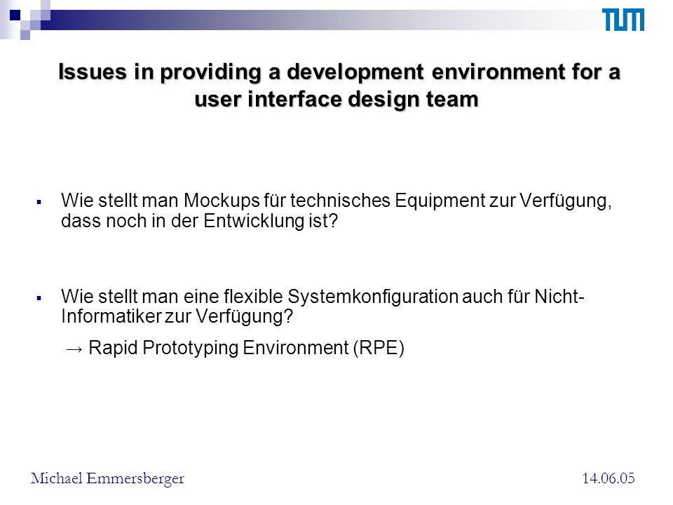 Issues in providing a development environment for a user interface design team Wie stellt man Mockups für technisches Equipment zur Verfügung, dass no