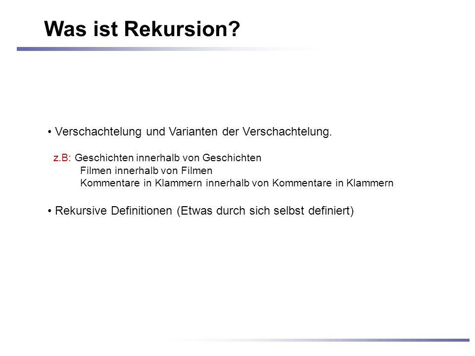 Was ist Rekursion. Verschachtelung und Varianten der Verschachtelung.