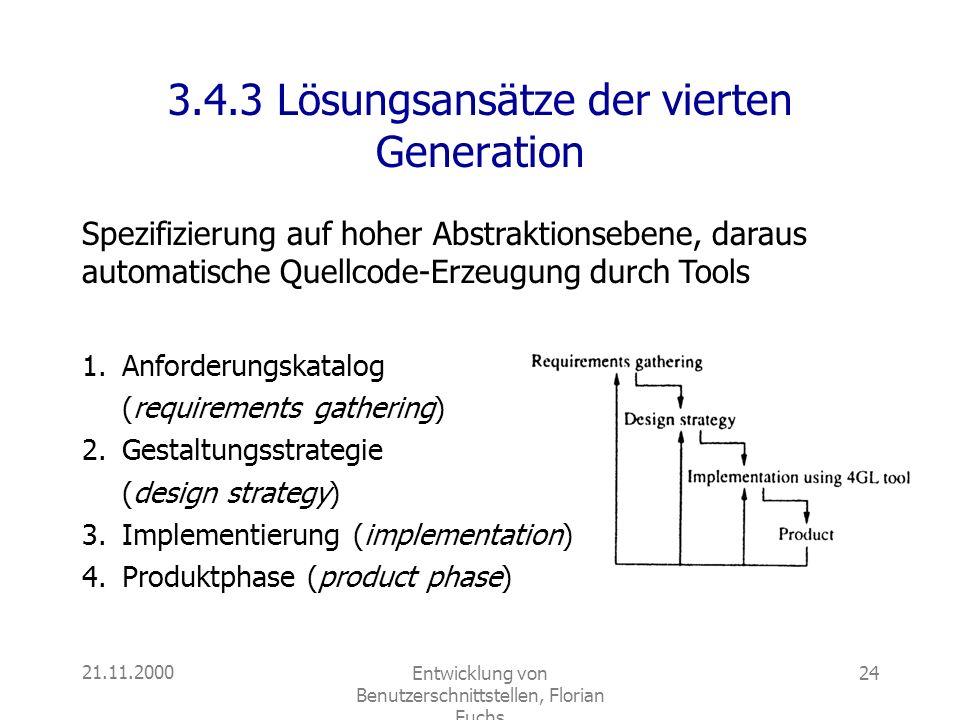 21.11.2000Entwicklung von Benutzerschnittstellen, Florian Fuchs 24 3.4.3 Lösungsansätze der vierten Generation 1.Anforderungskatalog (requirements gat