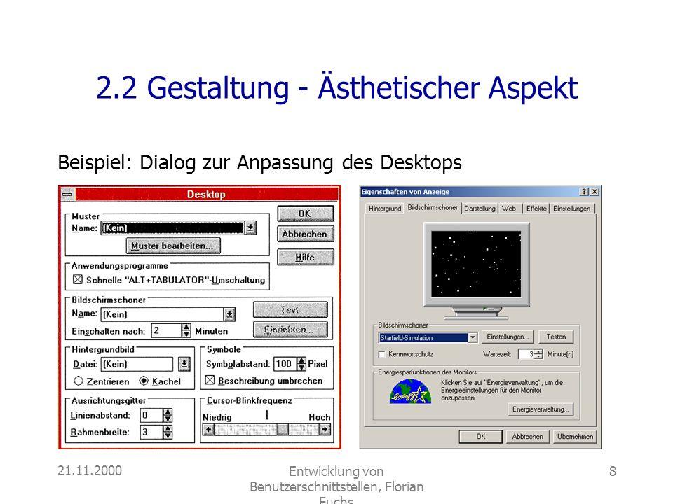 21.11.2000Entwicklung von Benutzerschnittstellen, Florian Fuchs 8 2.2 Gestaltung - Ästhetischer Aspekt Beispiel: Dialog zur Anpassung des Desktops