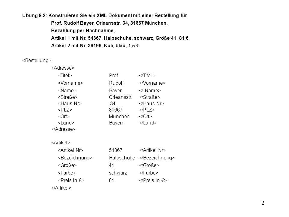 2 Übung 8.2: Konstruieren Sie ein XML Dokument mit einer Bestellung für Prof.