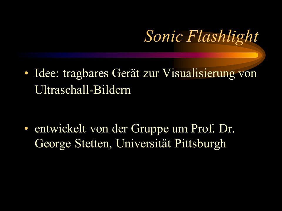 Sonic Flashlight Idee: tragbares Gerät zur Visualisierung von Ultraschall-Bildern entwickelt von der Gruppe um Prof. Dr. George Stetten, Universität P
