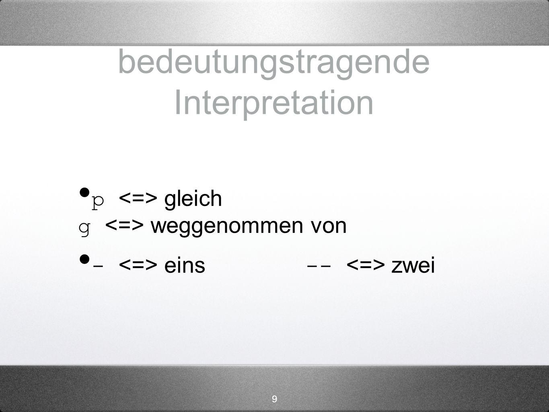 9 bedeutungstragende Interpretation p gleich g weggenommen von - eins -- zwei
