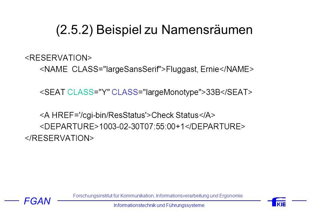 FGAN Informationstechnik und Führungssysteme Forschungsinstitut für Kommunikation, Informationsverarbeitung und Ergonomie (2.5.2) Beispiel zu Namensräumen Fluggast, Ernie 33B Check Status 2003-02-30T07:55:00+1