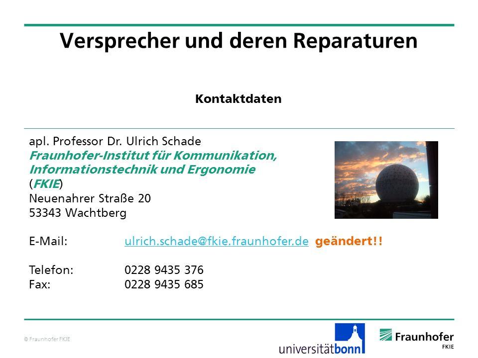 © Fraunhofer FKIE apl. Professor Dr. Ulrich Schade Fraunhofer-Institut für Kommunikation, Informationstechnik und Ergonomie (FKIE) Neuenahrer Straße 2
