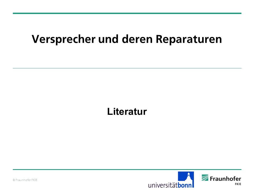 © Fraunhofer FKIE Versprecher und deren Reparaturen Literatur