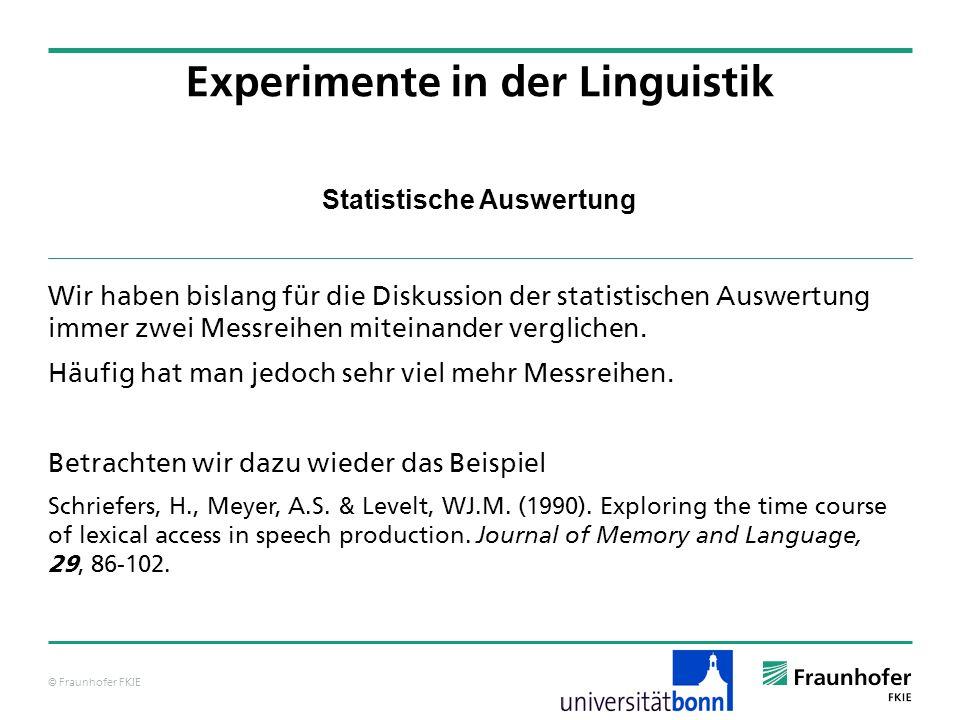 © Fraunhofer FKIE Statistische Auswertung Wir haben bislang für die Diskussion der statistischen Auswertung immer zwei Messreihen miteinander verglich