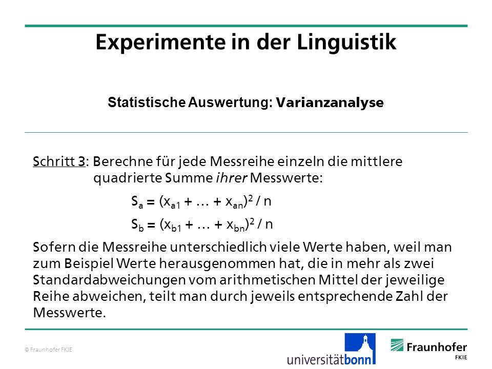 © Fraunhofer FKIE Statistische Auswertung: Varianzanalyse Schritt 3: Berechne für jede Messreihe einzeln die mittlere quadrierte Summe ihrer Messwerte