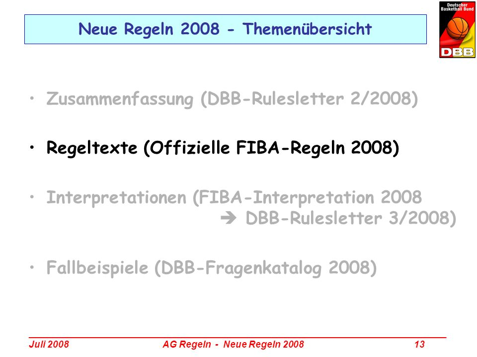 _________________________________________________________________________________ Juli 2008 AG Regeln - Neue Regeln 2008 13 Neue Regeln 2008 - Themenü