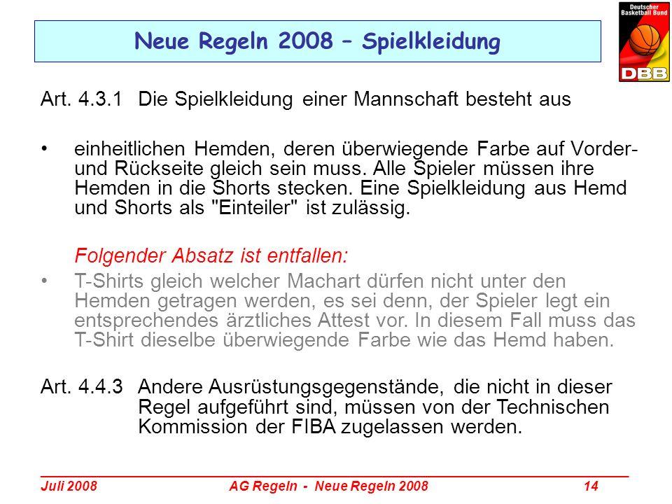 _________________________________________________________________________________ Juli 2008 AG Regeln - Neue Regeln 2008 14 Neue Regeln 2008 – Spielkl