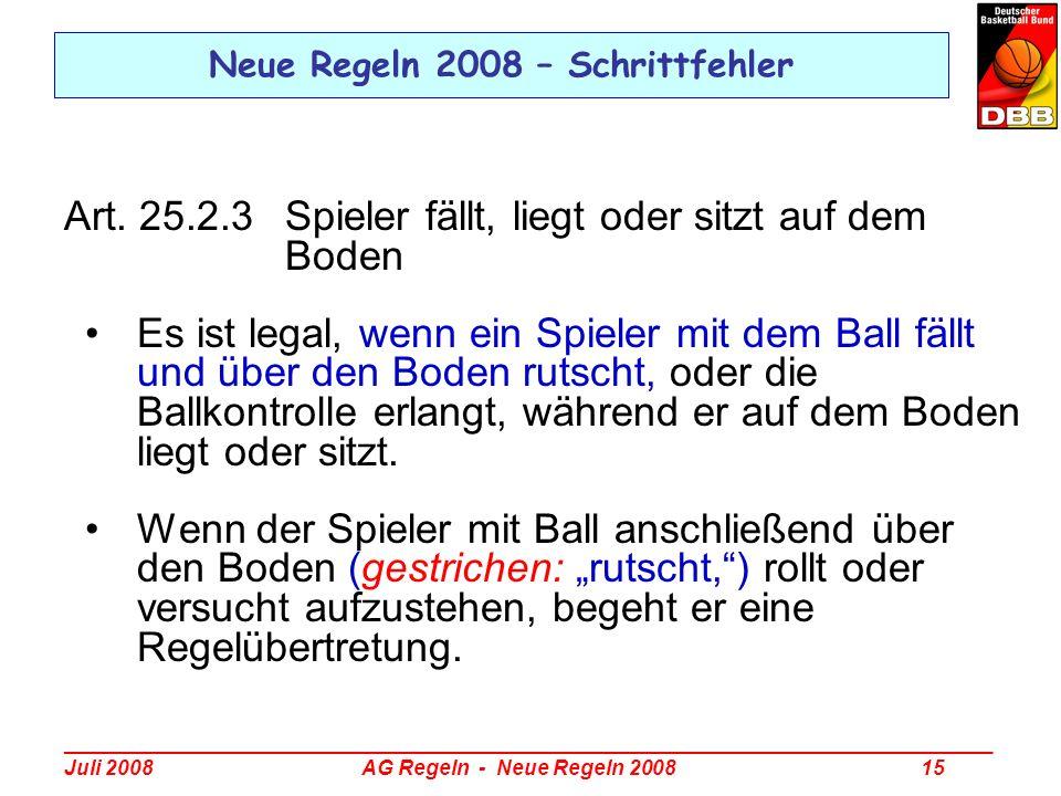 _________________________________________________________________________________ Juli 2008 AG Regeln - Neue Regeln 2008 15 Neue Regeln 2008 – Schritt