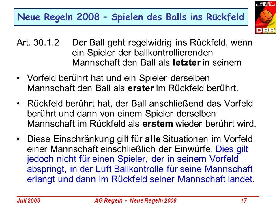 _________________________________________________________________________________ Juli 2008 AG Regeln - Neue Regeln 2008 17 Neue Regeln 2008 – Spielen