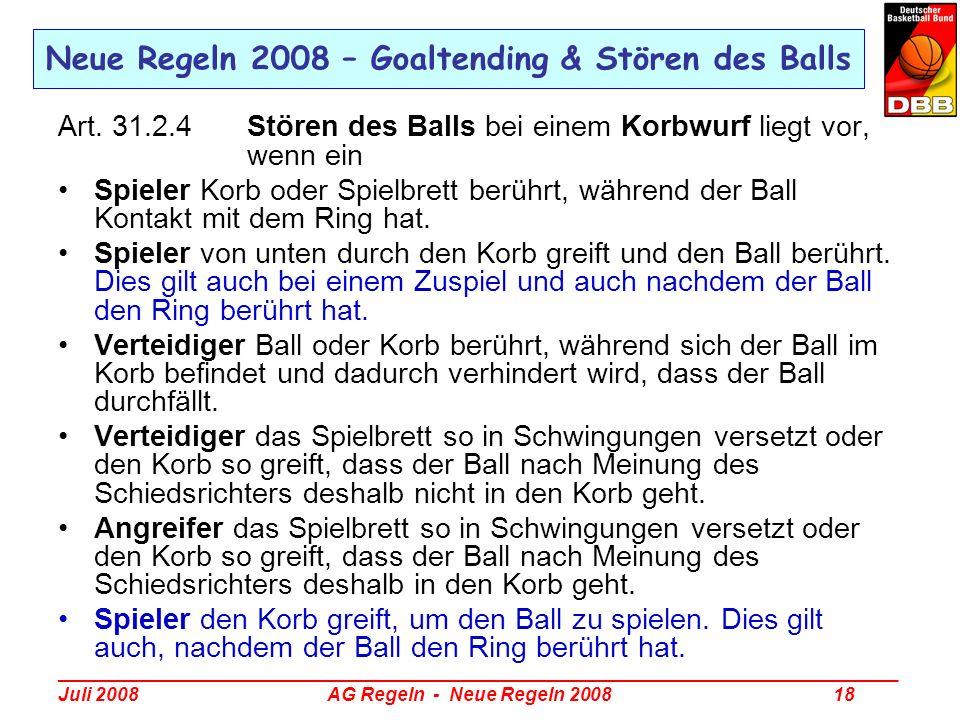 _________________________________________________________________________________ Juli 2008 AG Regeln - Neue Regeln 2008 18 Neue Regeln 2008 – Goalten