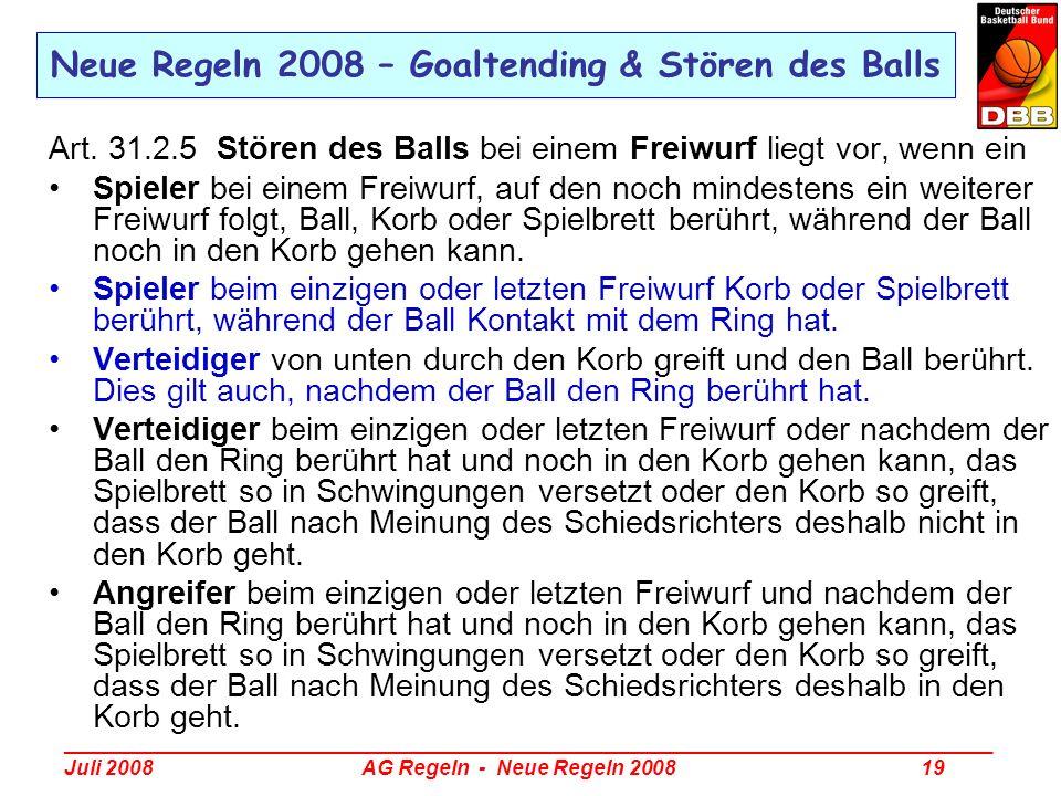 _________________________________________________________________________________ Juli 2008 AG Regeln - Neue Regeln 2008 19 Art. 31.2.5 Stören des Bal
