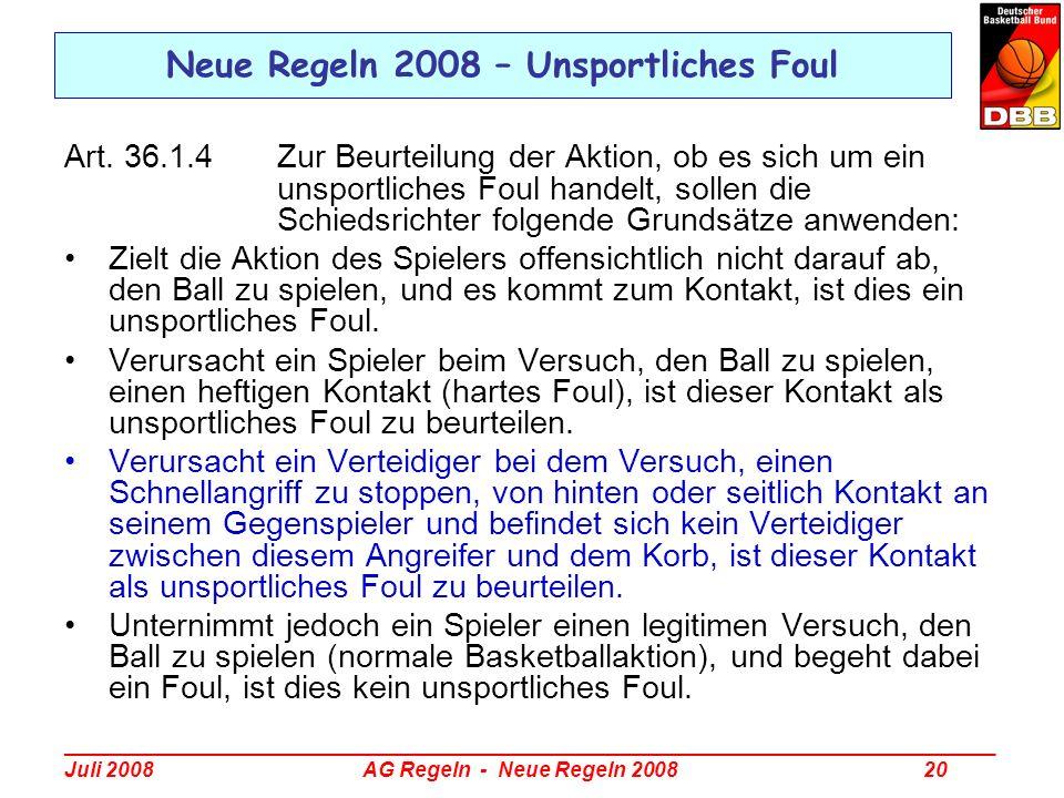 _________________________________________________________________________________ Juli 2008 AG Regeln - Neue Regeln 2008 20 Neue Regeln 2008 – Unsport