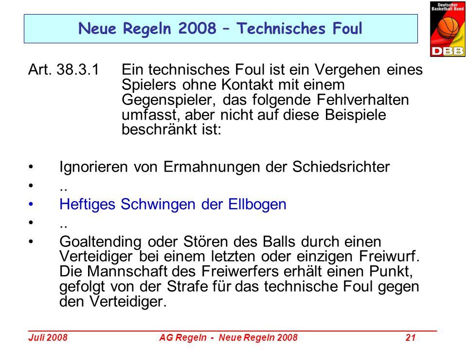 _________________________________________________________________________________ Juli 2008 AG Regeln - Neue Regeln 2008 21 Neue Regeln 2008 – Technis