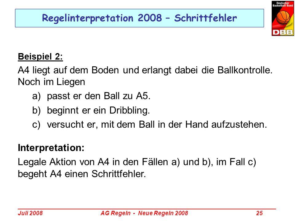 _________________________________________________________________________________ Juli 2008 AG Regeln - Neue Regeln 2008 25 Regelinterpretation 2008 –