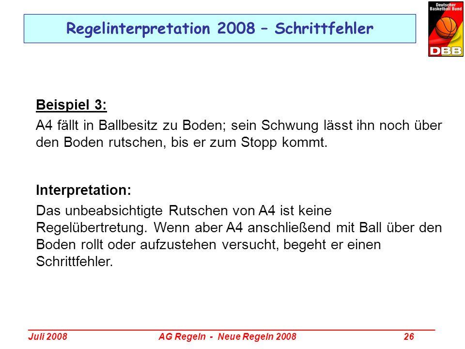 _________________________________________________________________________________ Juli 2008 AG Regeln - Neue Regeln 2008 26 Regelinterpretation 2008 –