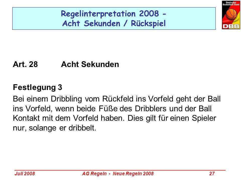 _________________________________________________________________________________ Juli 2008 AG Regeln - Neue Regeln 2008 27 Regelinterpretation 2008 -