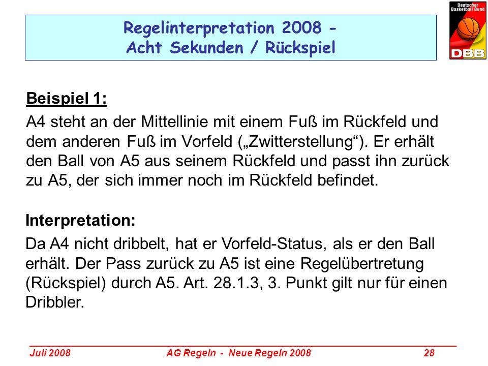 _________________________________________________________________________________ Juli 2008 AG Regeln - Neue Regeln 2008 28 Regelinterpretation 2008 -