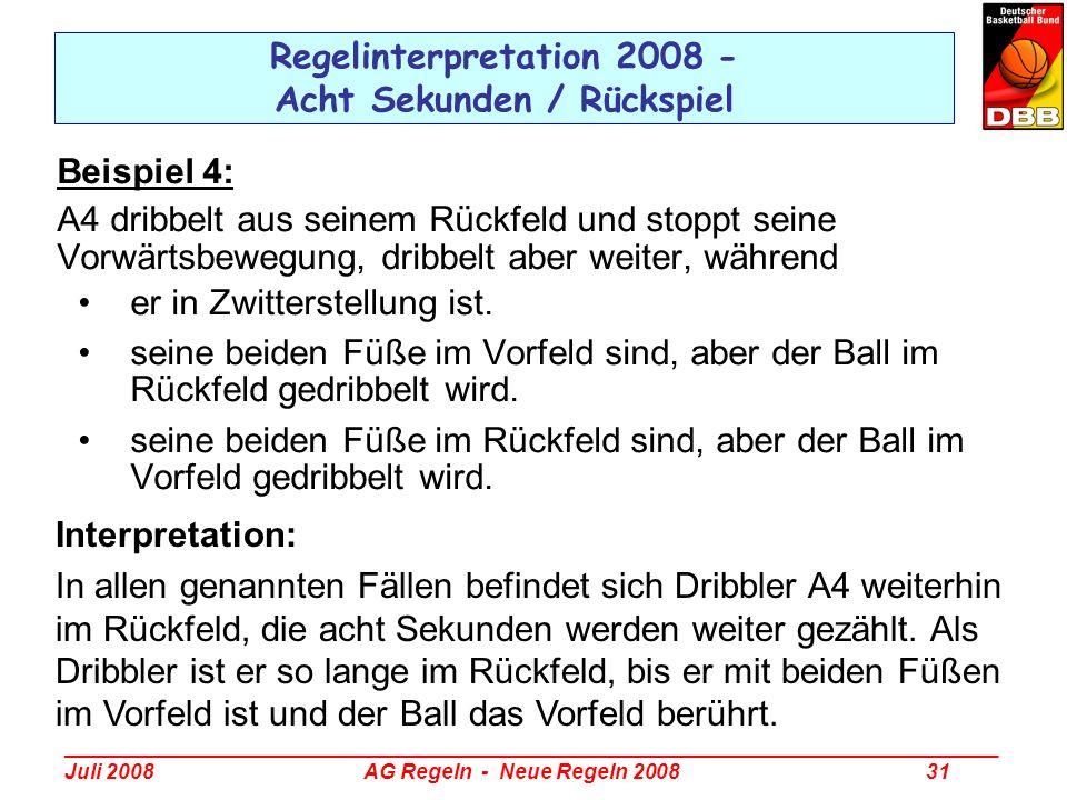 _________________________________________________________________________________ Juli 2008 AG Regeln - Neue Regeln 2008 31 Regelinterpretation 2008 -