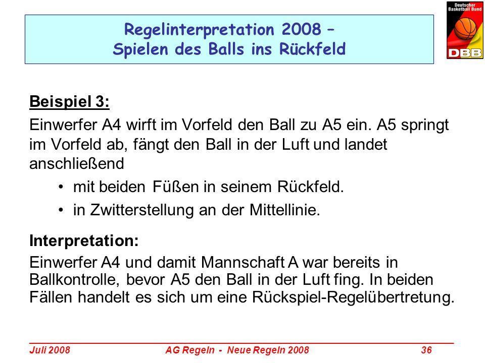 _________________________________________________________________________________ Juli 2008 AG Regeln - Neue Regeln 2008 36 Regelinterpretation 2008 –