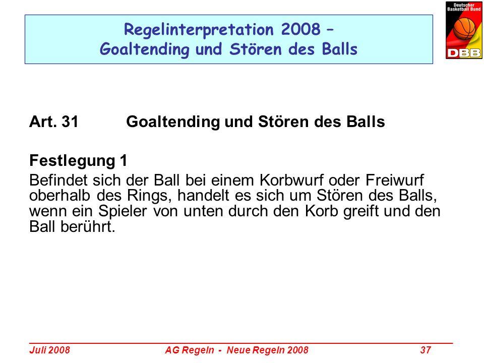 _________________________________________________________________________________ Juli 2008 AG Regeln - Neue Regeln 2008 37 Regelinterpretation 2008 –