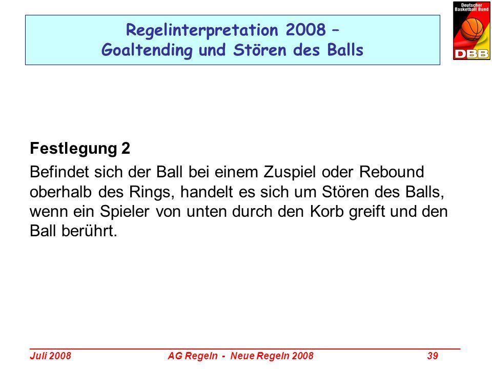 _________________________________________________________________________________ Juli 2008 AG Regeln - Neue Regeln 2008 39 Regelinterpretation 2008 –