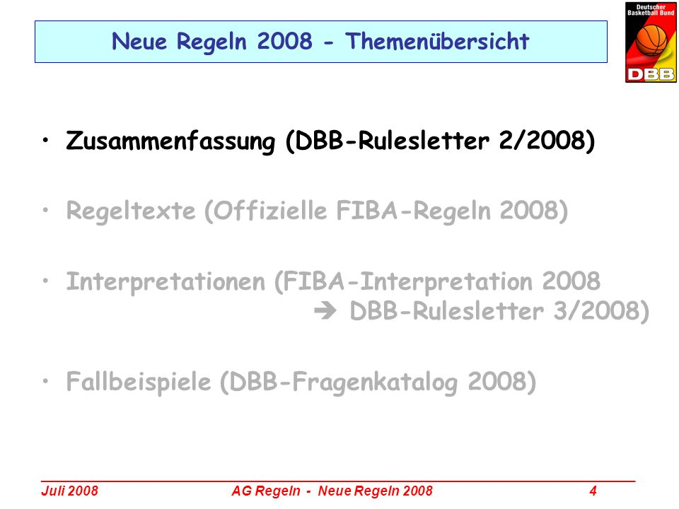 _________________________________________________________________________________ Juli 2008 AG Regeln - Neue Regeln 2008 5 Neue Regeln 2008 – Zusammenfassung (1/4) Alle nachstehenden Regeln werden zum 1.