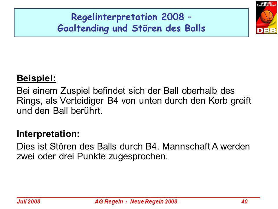 _________________________________________________________________________________ Juli 2008 AG Regeln - Neue Regeln 2008 40 Regelinterpretation 2008 –
