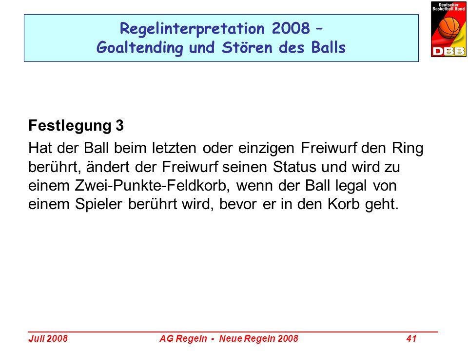 _________________________________________________________________________________ Juli 2008 AG Regeln - Neue Regeln 2008 41 Regelinterpretation 2008 –