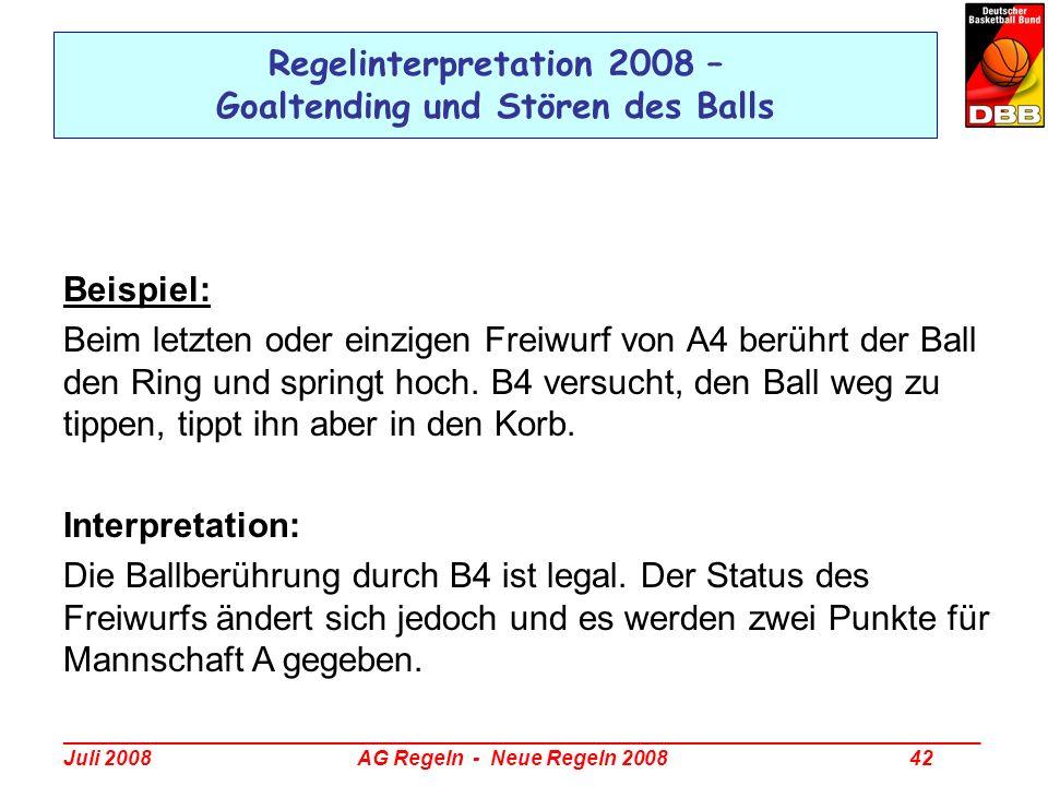 _________________________________________________________________________________ Juli 2008 AG Regeln - Neue Regeln 2008 42 Regelinterpretation 2008 –
