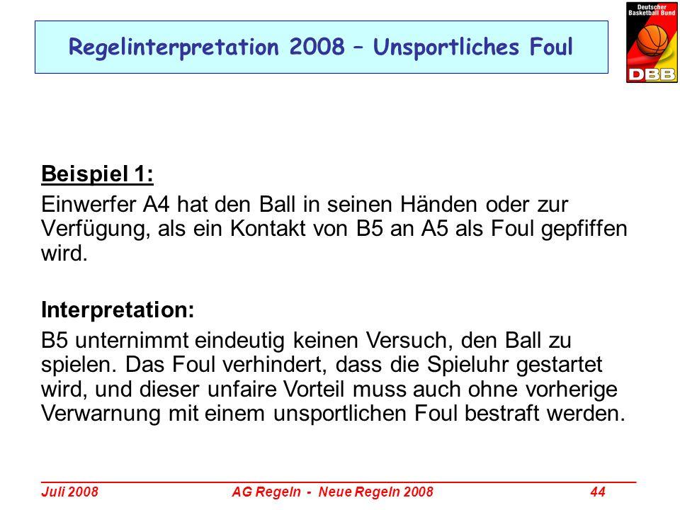 _________________________________________________________________________________ Juli 2008 AG Regeln - Neue Regeln 2008 44 Regelinterpretation 2008 –