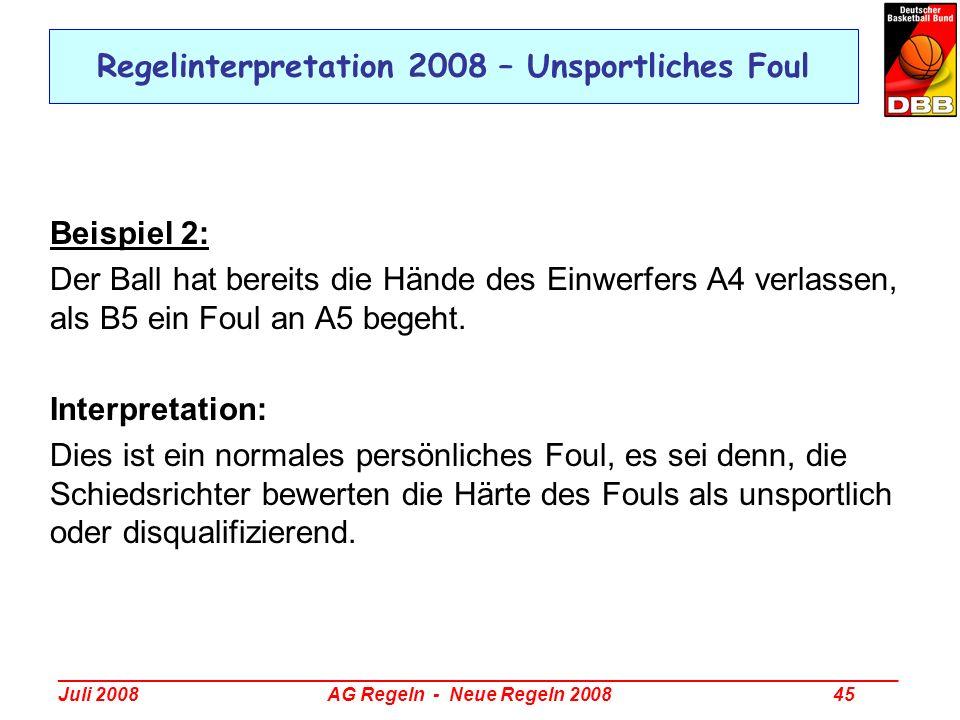 _________________________________________________________________________________ Juli 2008 AG Regeln - Neue Regeln 2008 45 Regelinterpretation 2008 –