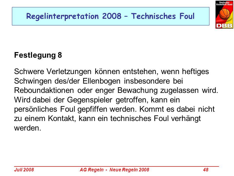 _________________________________________________________________________________ Juli 2008 AG Regeln - Neue Regeln 2008 48 Regelinterpretation 2008 –