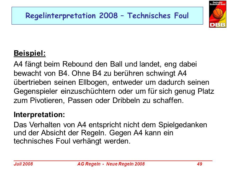_________________________________________________________________________________ Juli 2008 AG Regeln - Neue Regeln 2008 49 Regelinterpretation 2008 –