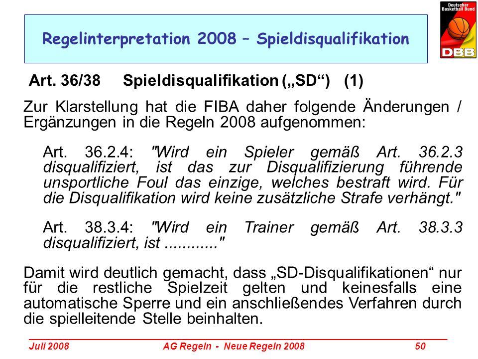 _________________________________________________________________________________ Juli 2008 AG Regeln - Neue Regeln 2008 50 Regelinterpretation 2008 –