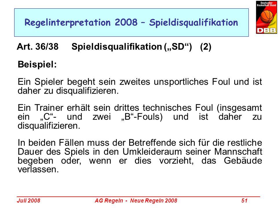 _________________________________________________________________________________ Juli 2008 AG Regeln - Neue Regeln 2008 51 Regelinterpretation 2008 –
