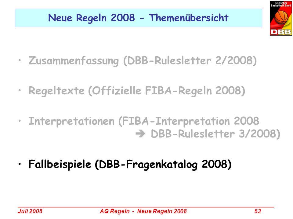 _________________________________________________________________________________ Juli 2008 AG Regeln - Neue Regeln 2008 53 Neue Regeln 2008 - Themenü
