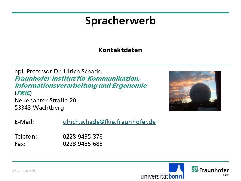 © Fraunhofer FKIE Erwerb des Lexikons Bedeutungswandel Im Prinzip könnte der Bedeutungswandel wie folgt erfolgen: Das Wort bezeichnet zunächst prototypische Objekte (Unterdehnung).