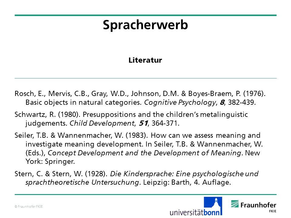 © Fraunhofer FKIE Rosch, E., Mervis, C.B., Gray, W.D., Johnson, D.M. & Boyes-Braem, P. (1976). Basic objects in natural categories. Cognitive Psycholo