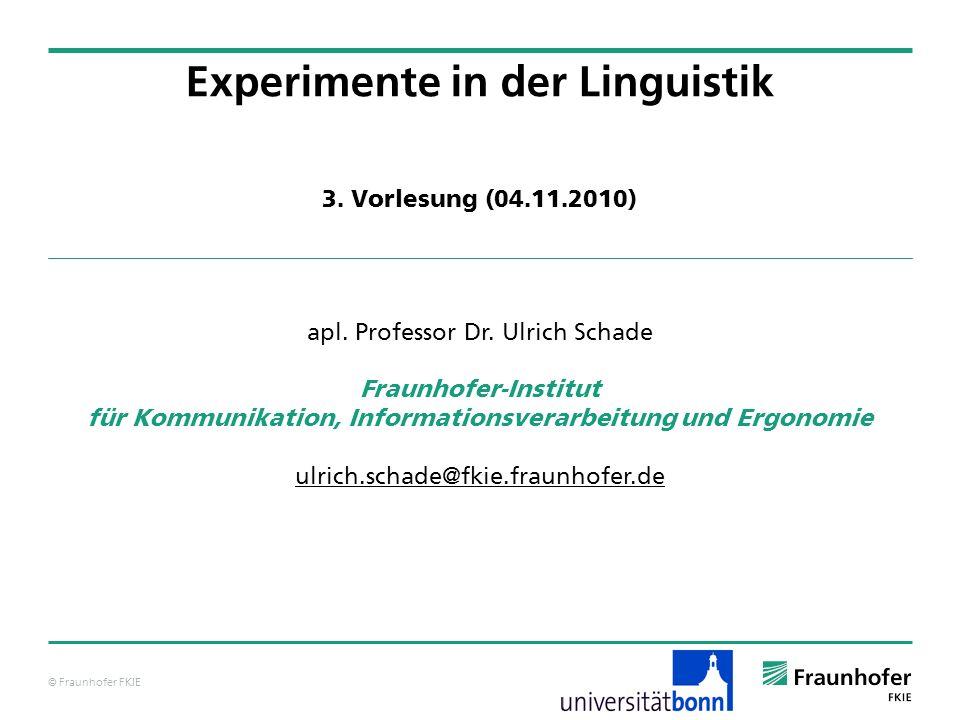 © Fraunhofer FKIE Experimente in der Linguistik apl.