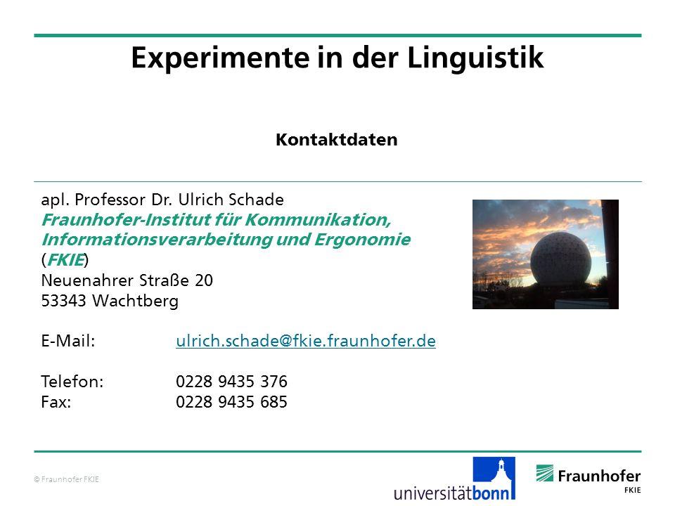 © Fraunhofer FKIE apl. Professor Dr. Ulrich Schade Fraunhofer-Institut für Kommunikation, Informationsverarbeitung und Ergonomie (FKIE) Neuenahrer Str