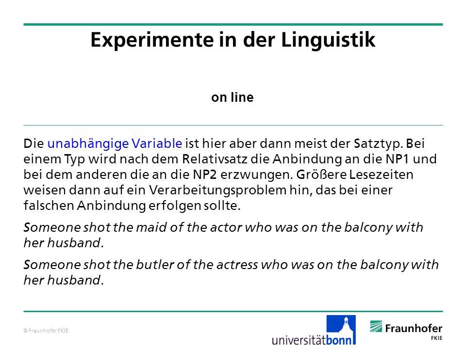 © Fraunhofer FKIE on line Die unabhängige Variable ist hier aber dann meist der Satztyp. Bei einem Typ wird nach dem Relativsatz die Anbindung an die