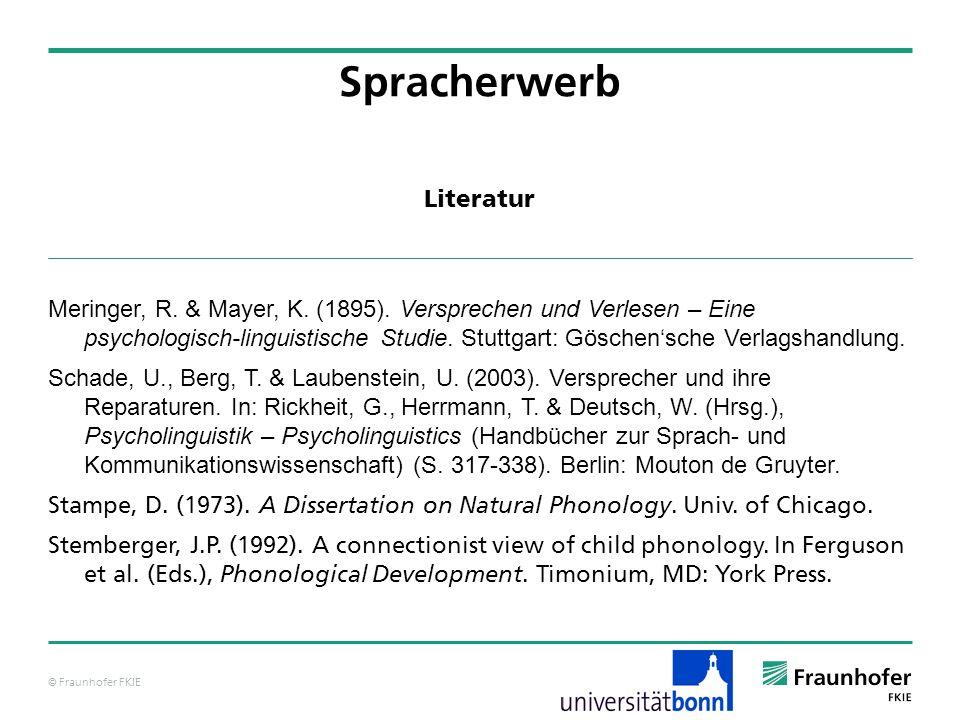© Fraunhofer FKIE Meringer, R. & Mayer, K. (1895). Versprechen und Verlesen – Eine psychologisch-linguistische Studie. Stuttgart: Göschensche Verlagsh