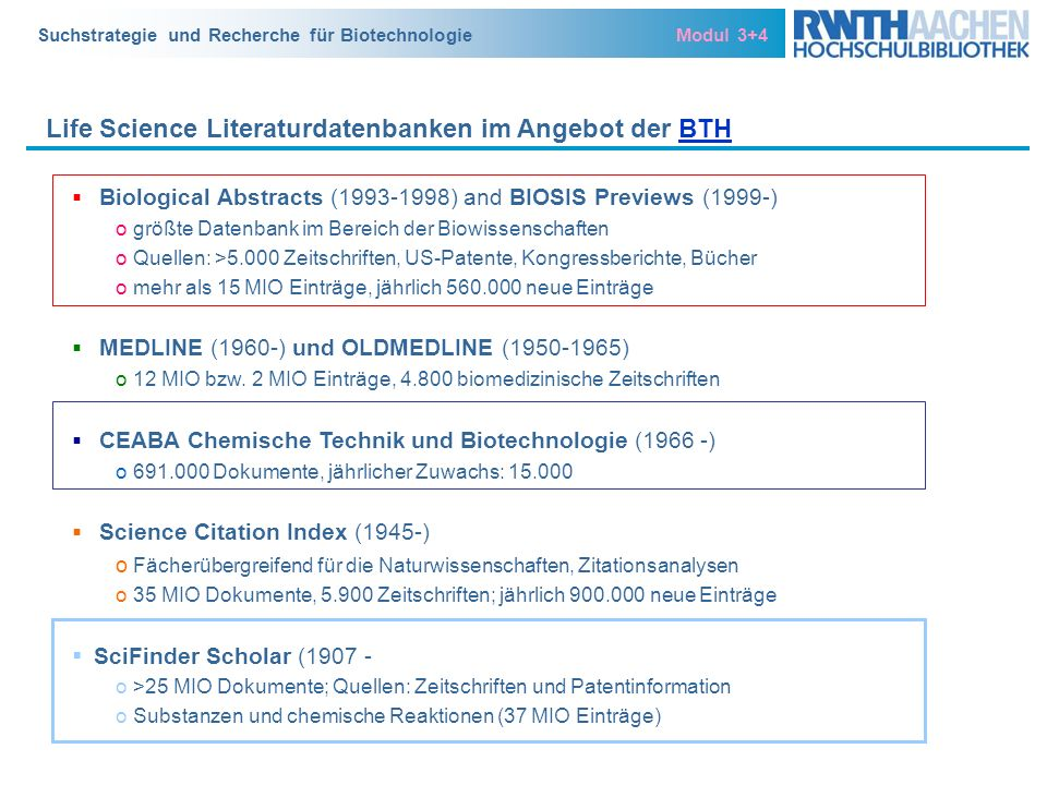 Suchstrategie und Recherche für Biotechnologie Modul 3+4 Life Science Literaturdatenbanken im Angebot der BTHBTH Biological Abstracts (1993-1998) and