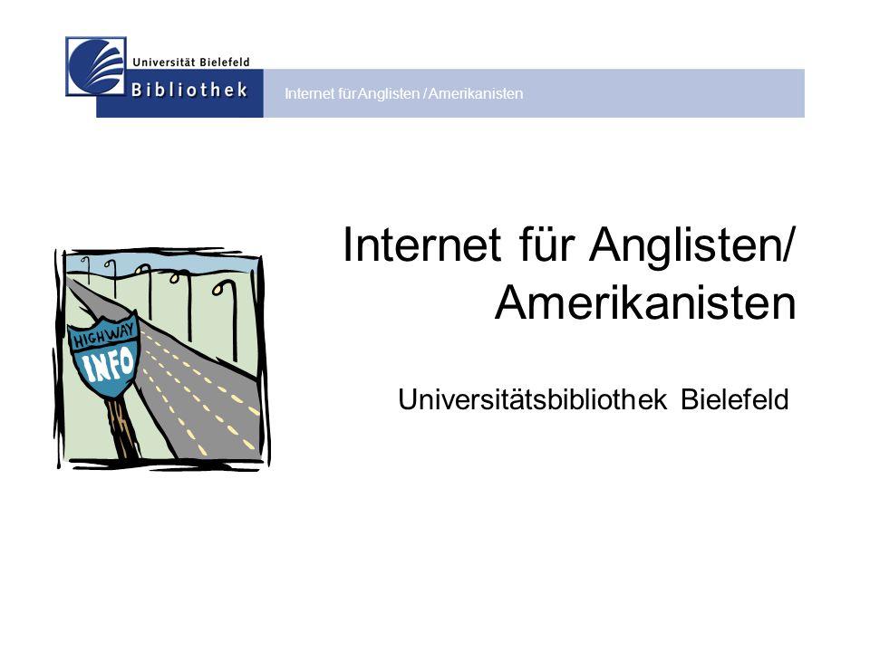 Internet für Anglisten / Amerikanisten Inhalt Grundsätzliches zur Natur von Internetquellen Studienrelevante Internetquellen für Anglisten/Amerikanisten Qualitätseinschätzung und Zitierweise von Internetquellen