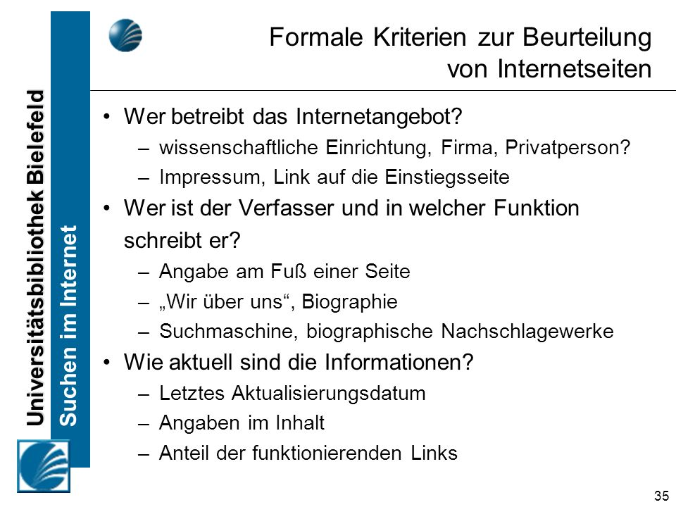 Universitätsbibliothek Bielefeld Suchen im Internet 35 Formale Kriterien zur Beurteilung von Internetseiten Wer betreibt das Internetangebot.