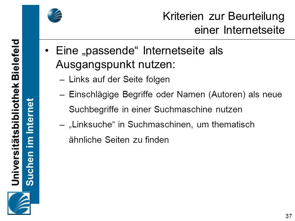 Universitätsbibliothek Bielefeld Suchen im Internet 37 Kriterien zur Beurteilung einer Internetseite Eine passende Internetseite als Ausgangspunkt nut